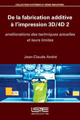 De la fabrication additive à l'impression 3D/4D 2