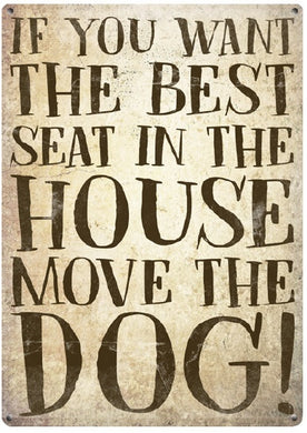 Retro If You Want The Best Seat In The House Move The Dog Sign