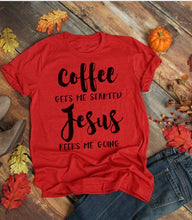 Load image into Gallery viewer, Coffee Gets Me Started Jesus Keeps Me Going T-Shirt