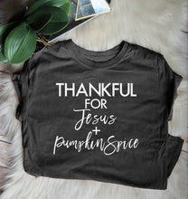 Load image into Gallery viewer, Thankful For Jesus And Pumpkin Spice T-Shirt - Dreaming In Scarlett