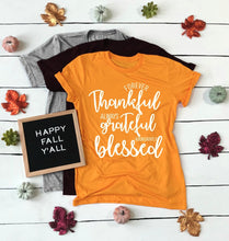 Load image into Gallery viewer, Forever Thankful Always Grateful Abundantly Blessed T-Shirt - Dreaming In Scarlett