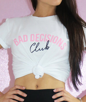 BAD DECISIONS CLUB