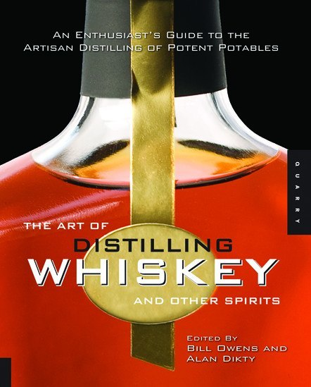 Beer Books - Art Of Distilling Whisky And Other Spirits (Owens & Dikty)