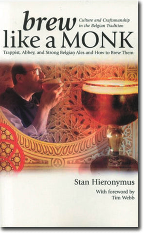 Brew Like a Monk: Culture and Craftsmanship (Stan Hieronymus)