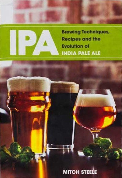 Beer Books - Brewing Techniques, Recipes And The Evolution Of IPA (Steele)