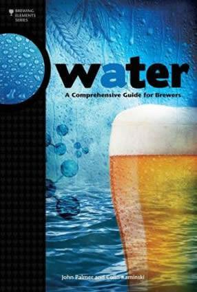 Beer Books - Water: A Comprehensive Guide For Brewers (Palmer & Kaminski)