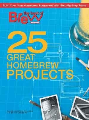 "Beer Magazines - BYO Magazine's ""25 Great Homebrew Projects"" Special Issue"