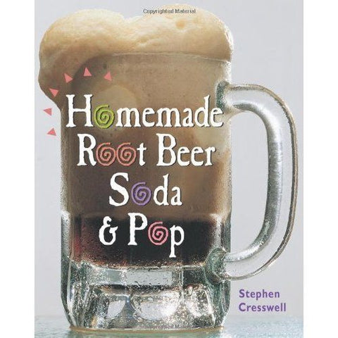 Homemade Root Beer, Soda & Pop by Cresswell