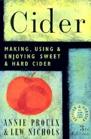 Cider Making, Using & Enjoying Sweet and Hard Cider by Proulx