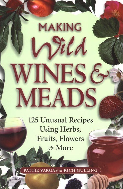 Wine Books - Making Wild Wines & Meads By Vargas And Gulling