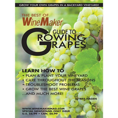 Best of WineMaker Guide to Growing Grapes