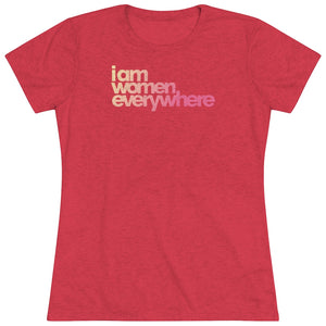 """I am women everywhere"" Women's Triblend Tee"