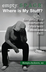 empty space: Where is My Stuff?: Navigating the Quarterlife Crisis with Wisdom and Skill