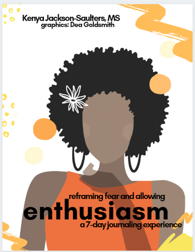 reframing fear and allowing enthusiasm
