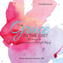 Load image into Gallery viewer, The Grace in the Grit: 35 Ways to Master Peace Through Being