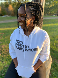 """I am women everywhere"" Hoodie"