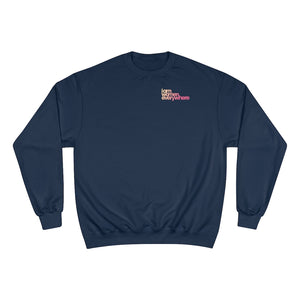 """I am women everywhere"" Champion Sweatshirt"