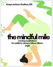Load image into Gallery viewer, the mindful mile: moving meditations for walkers, runners, bikers, hikers, + yogis