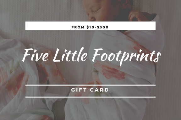 Five Little Footprints Gift Card  $10-$300