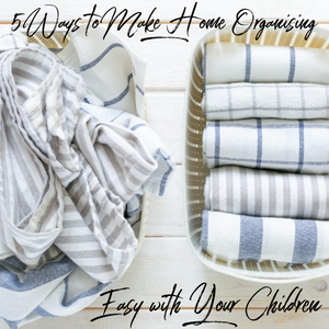 5 Ways to Make Home Organising Easy with Your Children