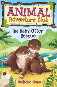 Animal Adventure Club - The Baby Otter Rescue