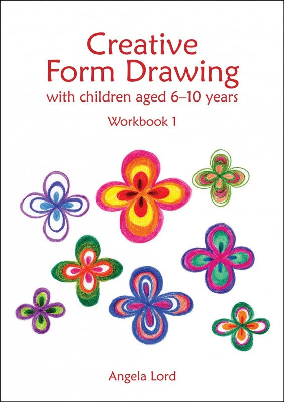 Creative Form Drawing with Children aged 6-10 years Workbook 1
