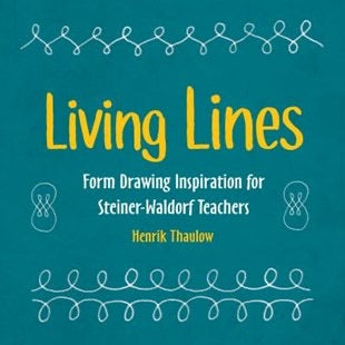 Living Lines Form Drawing Inspiration for Steiner-Waldorf Teachers