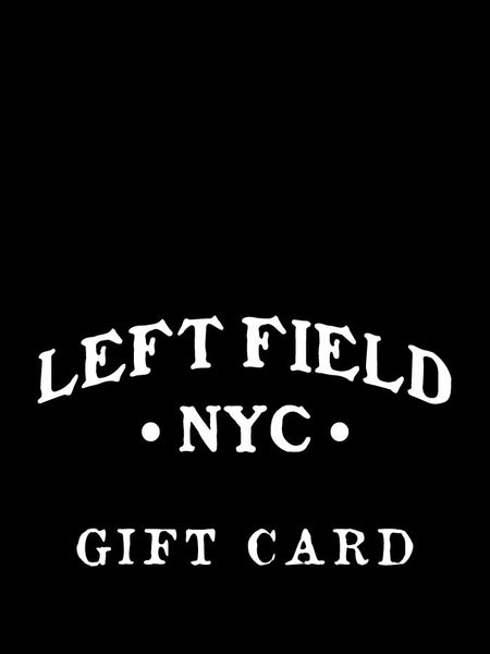 Left Field Gift Card - Left Field NYC