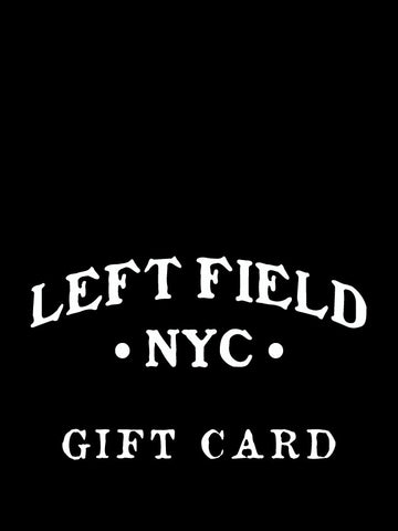 GIFT CARDS – Left Field NYC