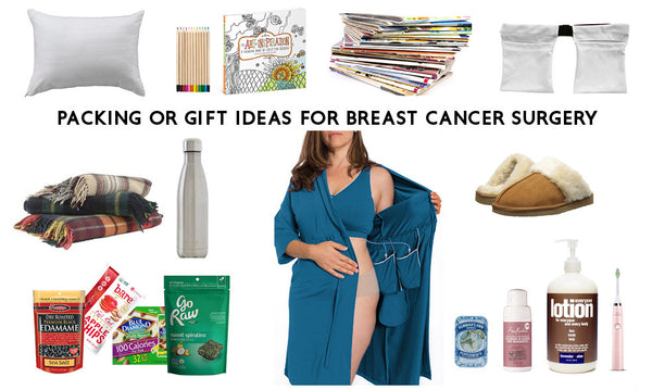 Packing your Breast Cancer Surgery Recovery Hospital Bag | Ideas for a Pre-Surgery Care Package