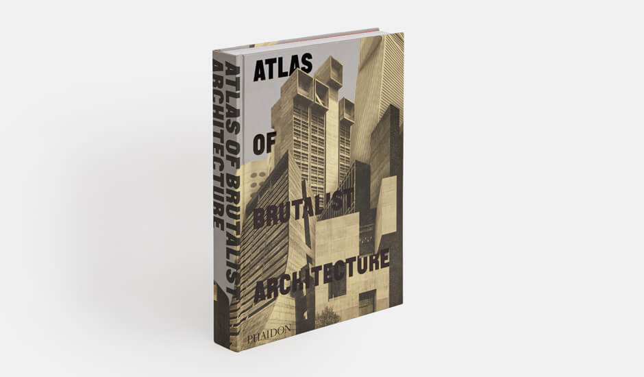 Atlas of Brutalist Architecture - Phaidon Editors