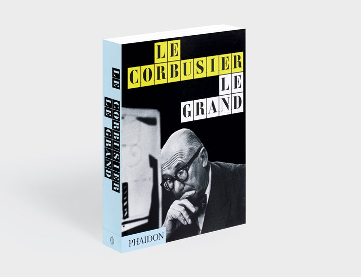 Le Corbusier Le Grand - Jean-Louis Cohen