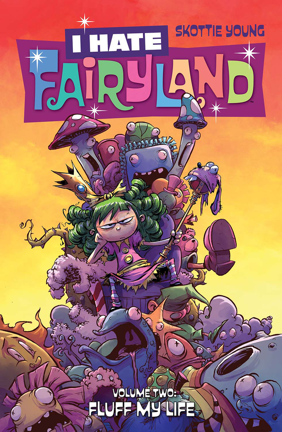 I HATE FAIRYLAND TP VOL 02 FLUFF MY LIFE