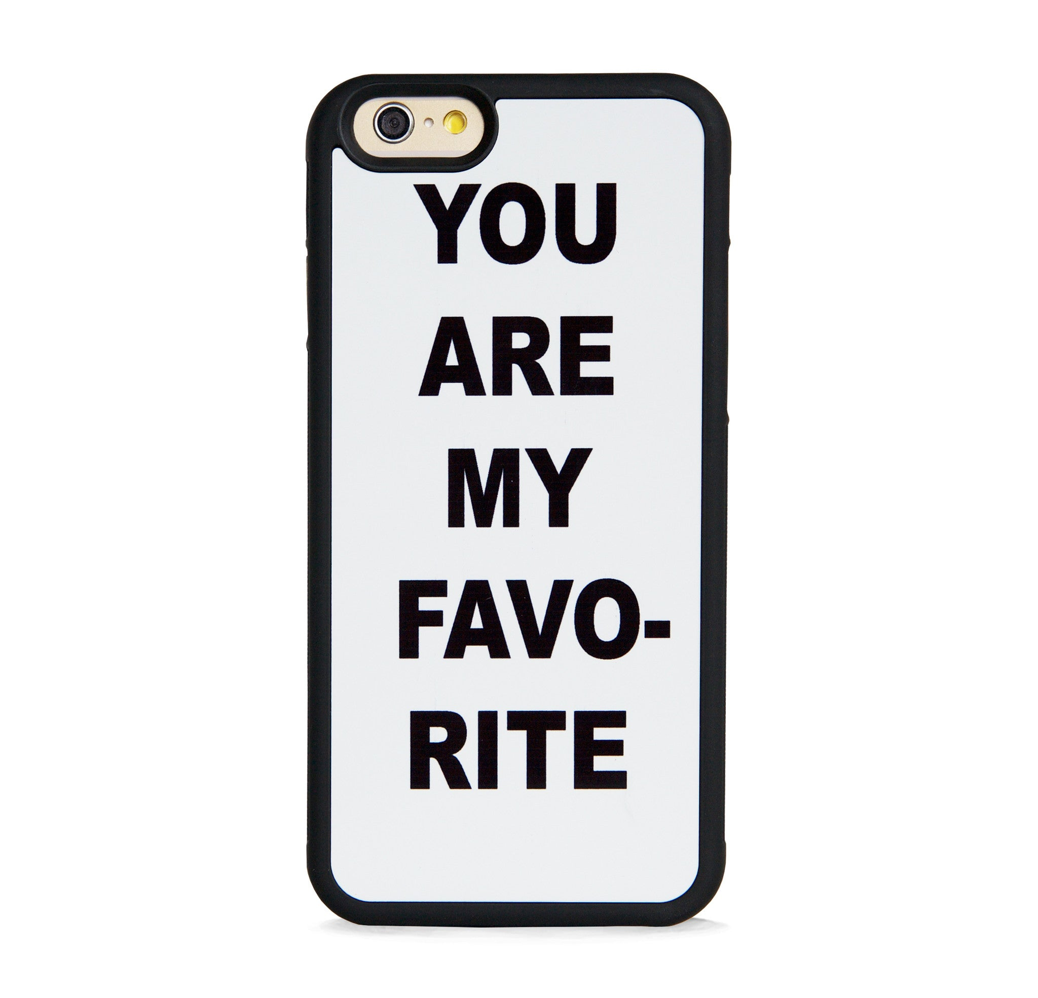 TYPO YOU ARE MY FAVORITE FOR IPHONE 6/6s
