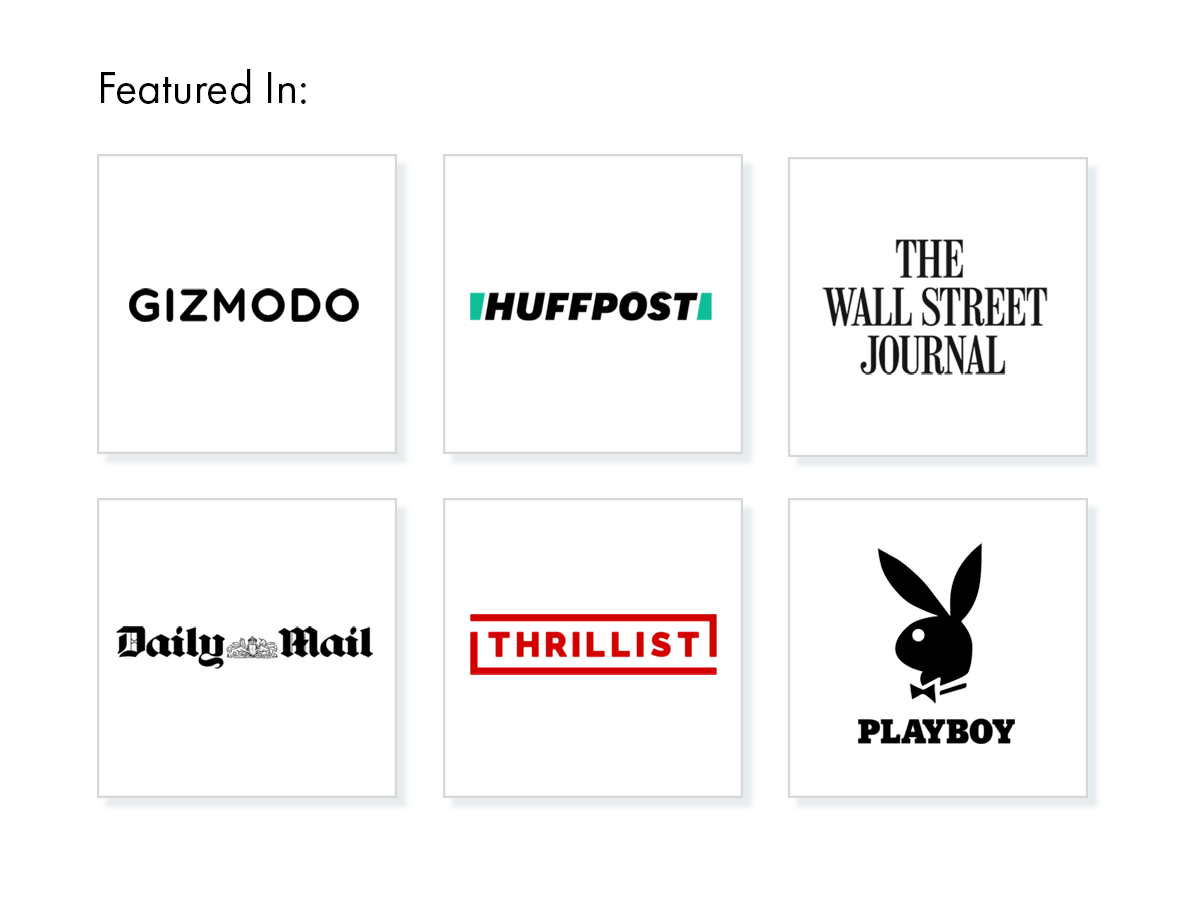 As seen in: Gizmodo, Huffington Post, The Wall Street Journal, Daily Mail, and Thrillist.