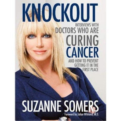 Books - Knockout: Interviews With Doctors Who Are Curing Cancer - And How To Prevent Getting It In The First Place