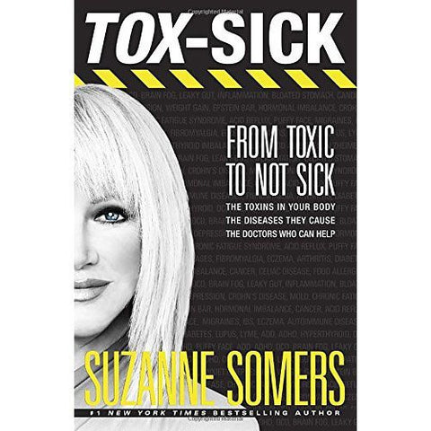 Books - TOX-SICK: From Toxic To Not Sick Hardcover Book