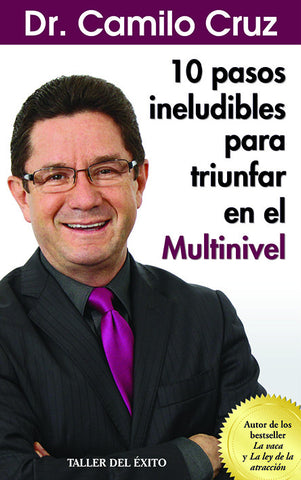 Los 10 pasos ineludibles para triunfar en el multinivel- Ebook
