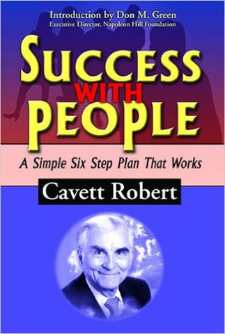 Success With People: A Simple Six Step Plan That Works - Book