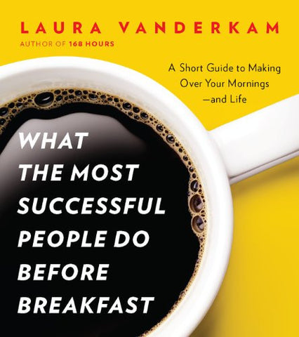 What the Most Successful People Do Before Breakfast  - Book