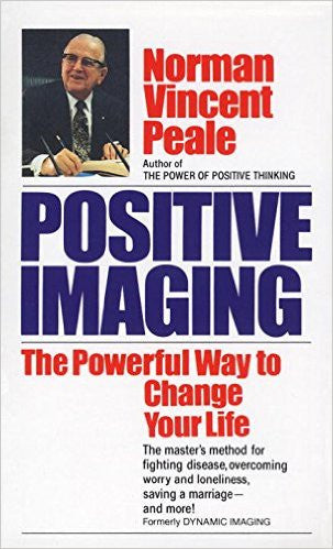 Positive Imaging: The Powerful Way to Change Your Life - Used Book
