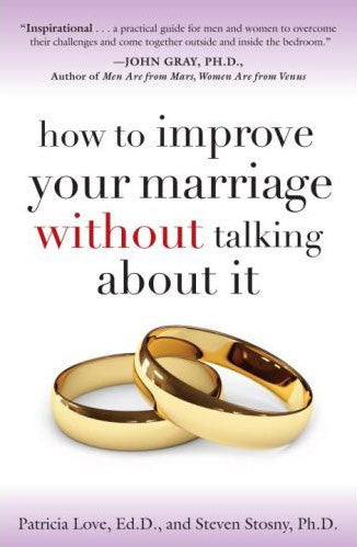 How to Improve Your Marriage Without Talking About It - Book