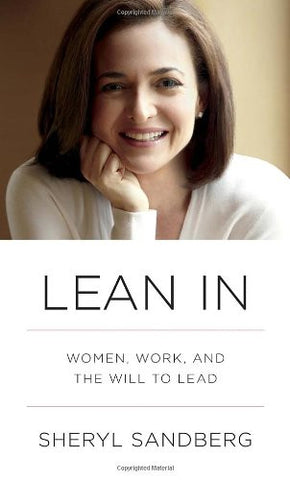 Lean In: Women, Work, and the Will to Lead - Book