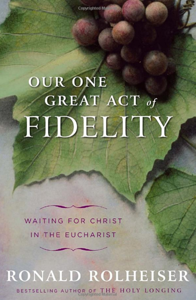 Our One Great Act of Fidelity - Book
