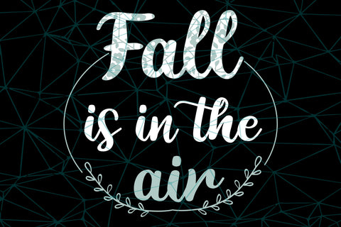 Fall is in the air SVG EPS PNG DXF PDF