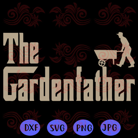 The gardenfather SVG Files For Silhouette, Files For Cricut, SVG, DXF, PNG Instant Download