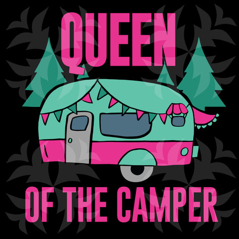 Queen of the camper, PNG, DXF, SVG