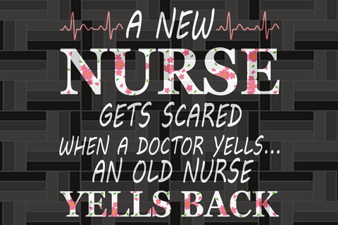 A new nurse gets scared when a doctor yells SVG Files For Silhouette, Files For Cricut, SVG, DXF, EPS, PNG Instant Download