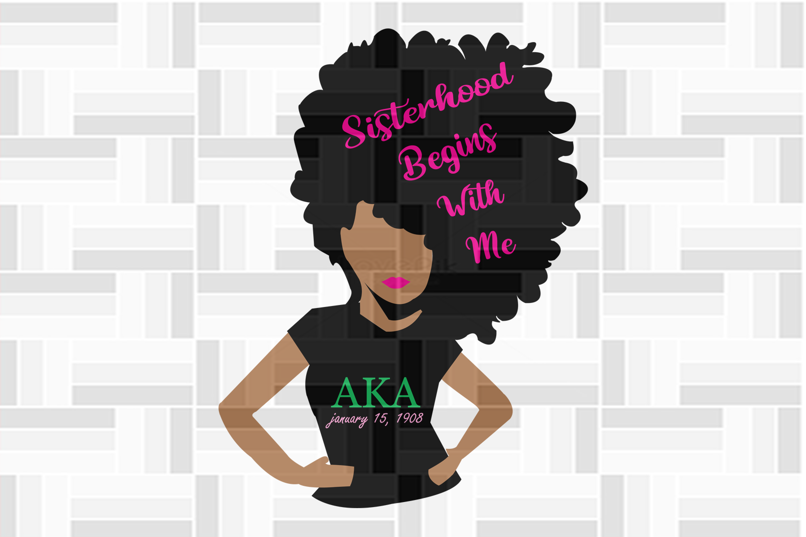 Sisterhood begins with me alpha kappa alpha, black girl, PNG, DXF, EPS, PDF, SVG