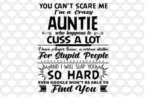 You can't scare me I'm a crazy auntie SVG Files For Silhouette, Files For Cricut, SVG, DXF, EPS, PNG Instant Download